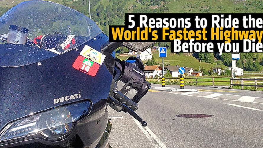 5 Reasons To Ride the World's Fastest Highway Before You Die