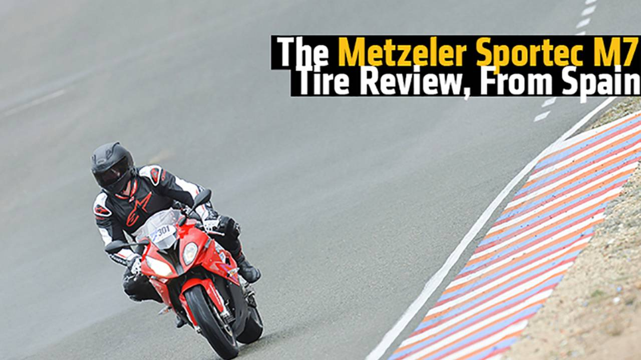 The Metzeler Sportec M7 Tire Review, From Spain
