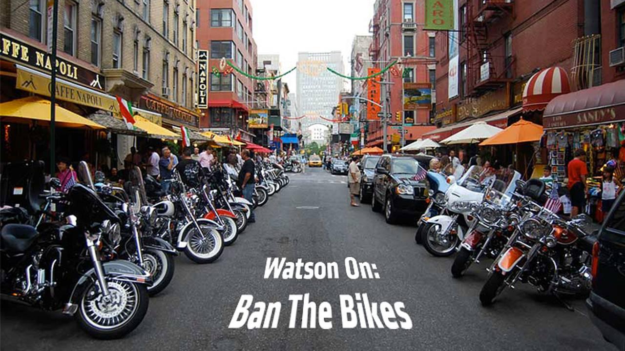Watson On: Ban the Bikes