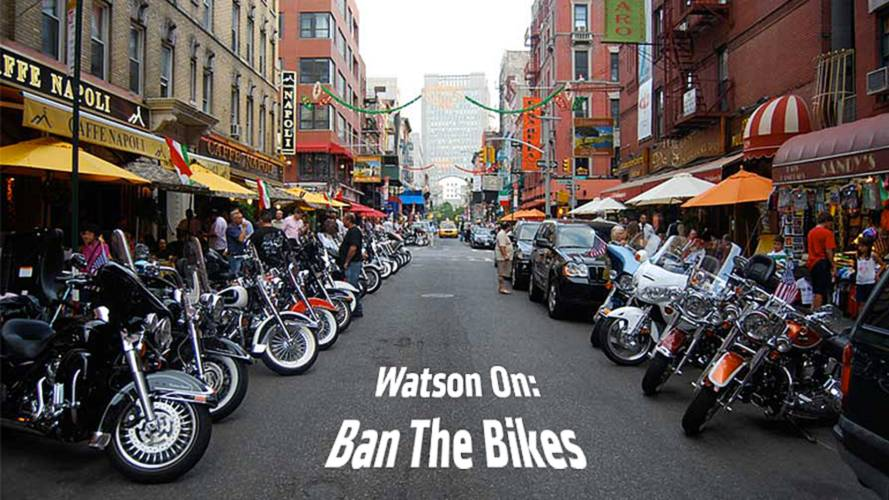 Watson On: Ban the Bikes