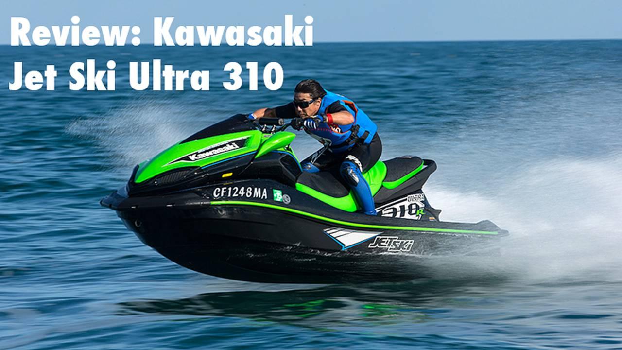Kawasaki Jet Ski Ultra 310 Review