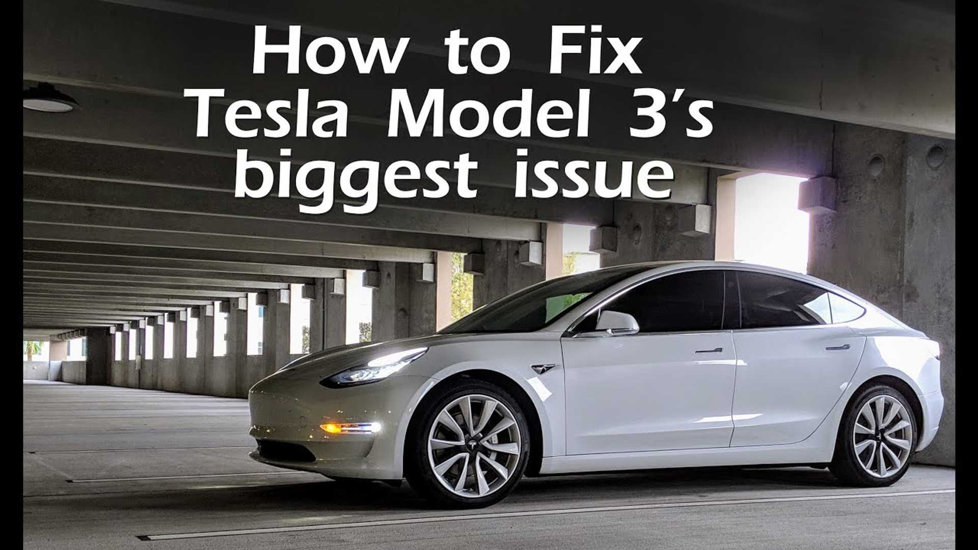 What's The Biggest Issue With The Tesla Model 3 & How to Fix It