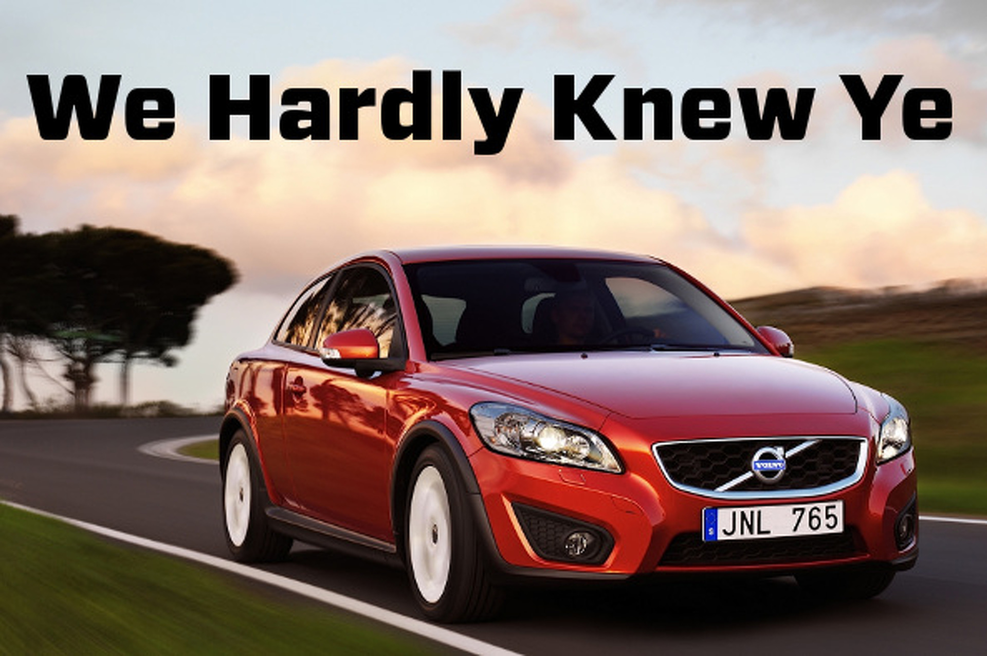 Volvo Killing C30 The Coolest Car It Ever Made