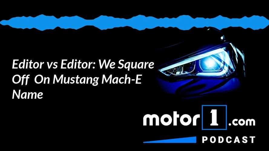 Editors Square Off On Mustang Mach-E Name Controversy: Podcast #30