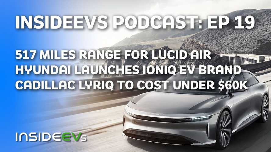 Lucid Air Boasts 517-Mile Range, Ioniq Becomes Hyundai's EV Brand