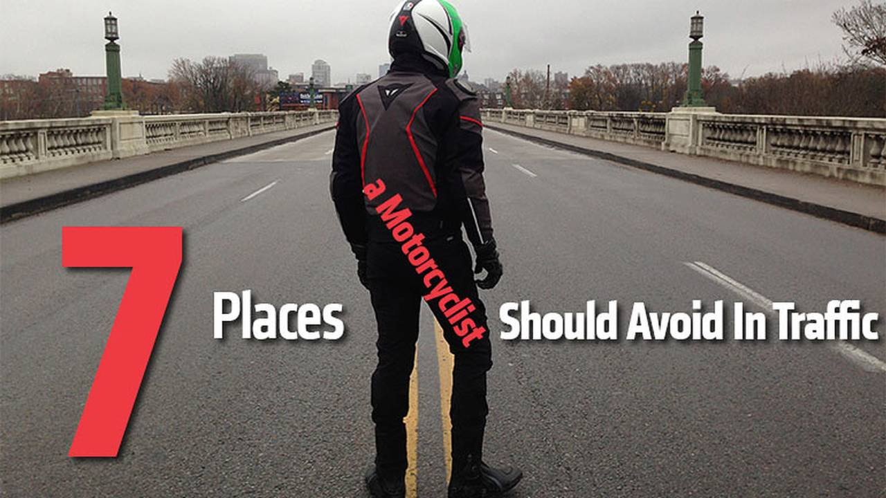 7 Places a Motorcyclist Should Avoid In Traffic