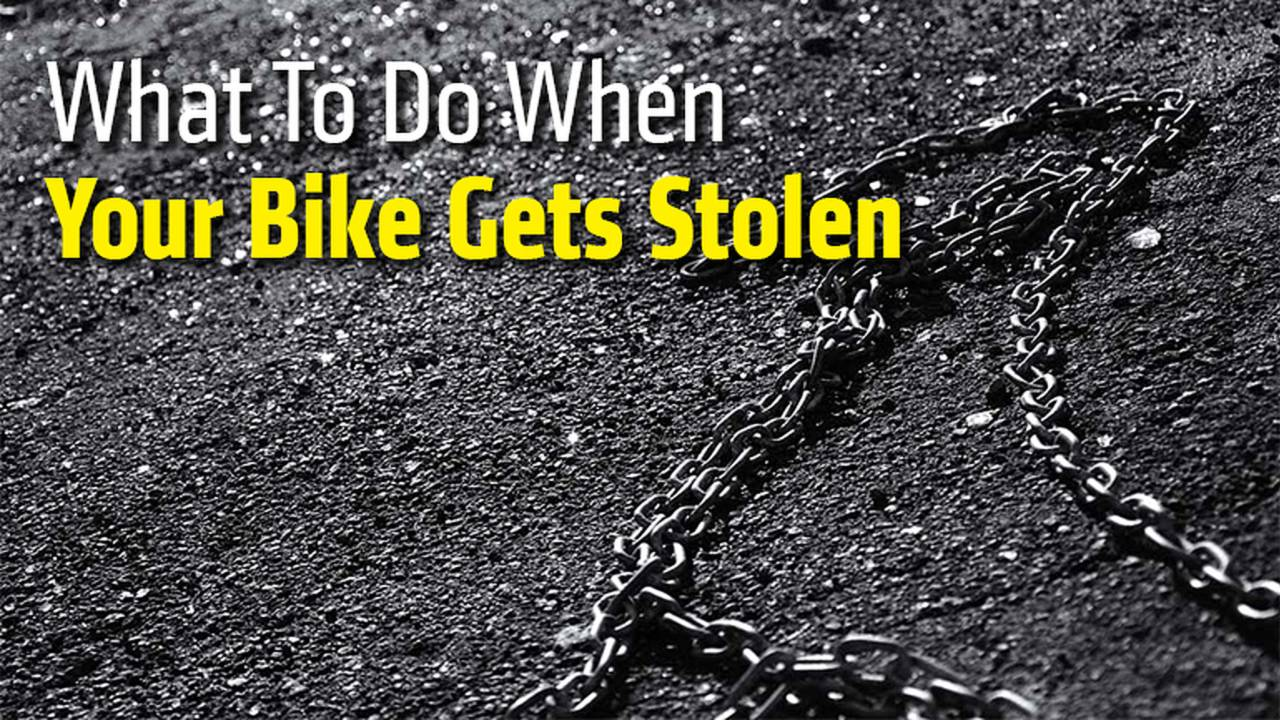 What To Do When Your Bike Gets Stolen