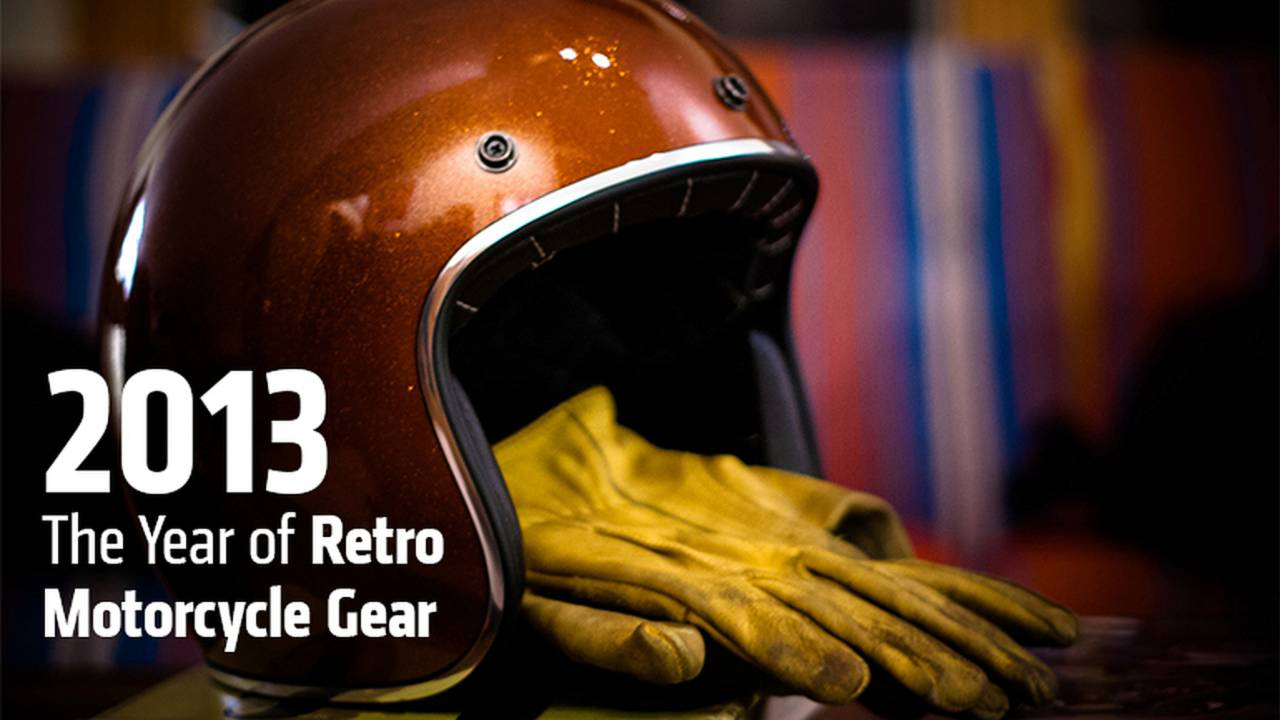 2013: The Year of Retro Motorcycle Gear