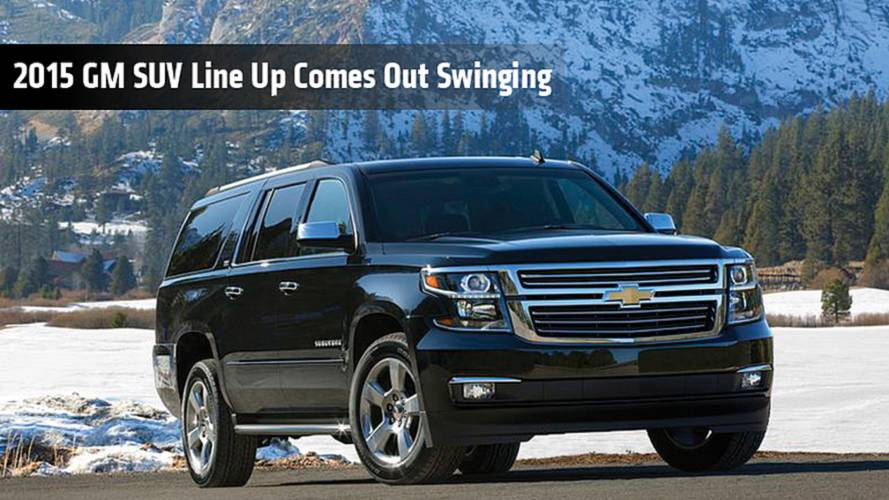 2015 GM SUV Line Up Comes Out Swinging