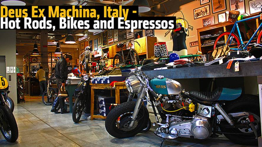 Deus Ex Machina, Italy - Hot Rods, Bikes and Espressos