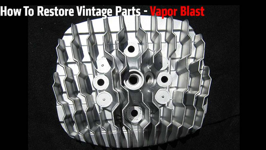 How To Restore Vintage Parts, Vapor Blast Edition