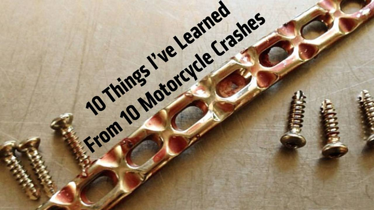 10 Things I've Learned From 10 Motorcycle Crashes