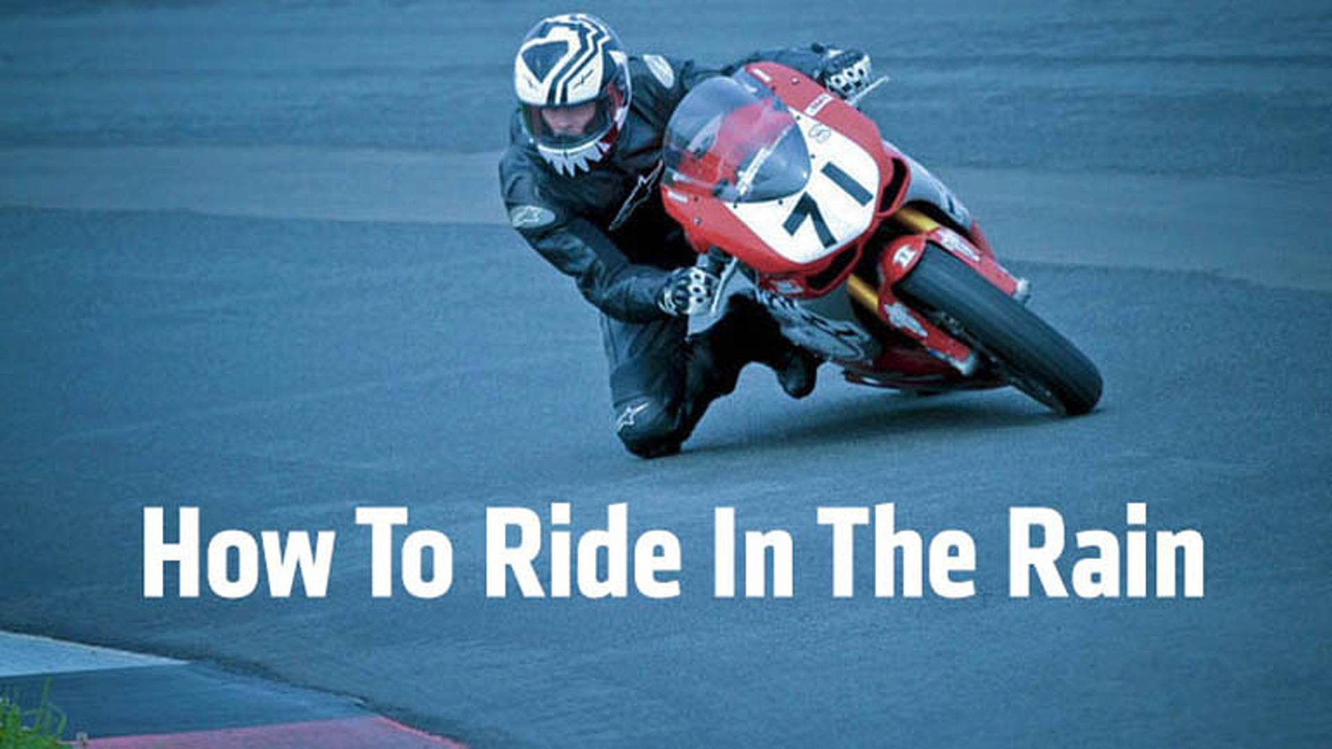 488085e3be3 Safety  How To Ride a Motorcycle In The Rain