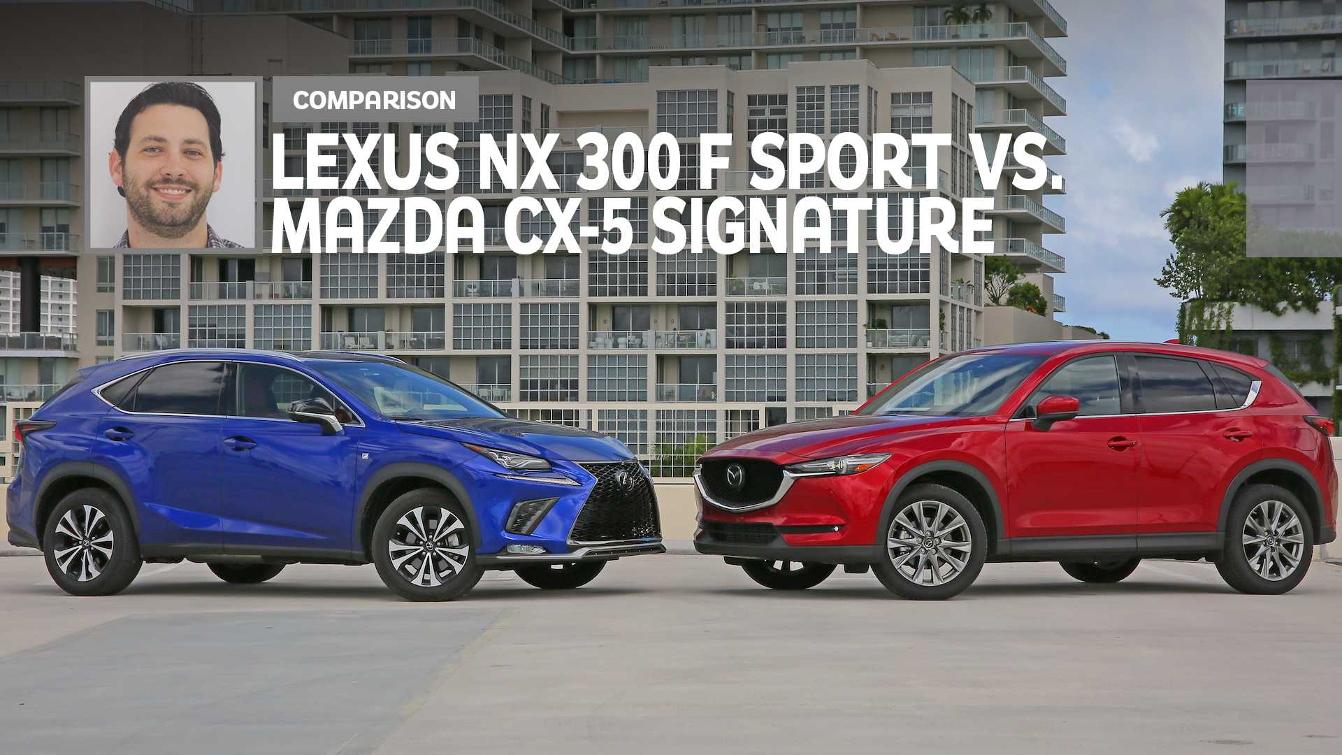 2019 Lexus NX 300 Vs. 2019 Mazda CX-5 Comparison: Nexus Of Luxury