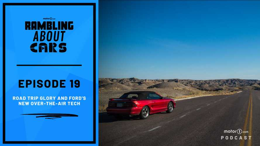 Road Trip Glory And Ford's New OTA Tech: Rambling About Cars #19