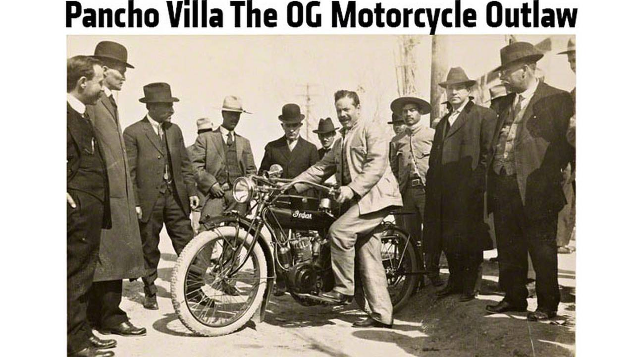 Pancho Villa The OG Motorcycle Outlaw