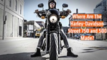 where are the harley davidson street 750 and 500 made