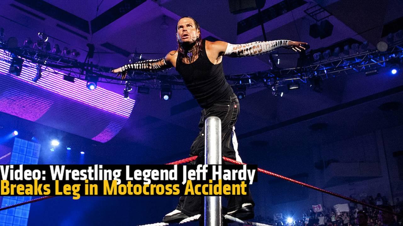 Video: Wrestling Legend Jeff Hardy Breaks Leg in Motocross Accident
