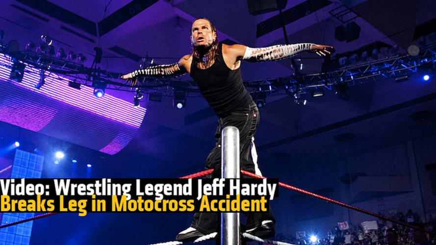Video: Wrestling Legend Jeff Hardy Breaks Leg in Motocross Accident