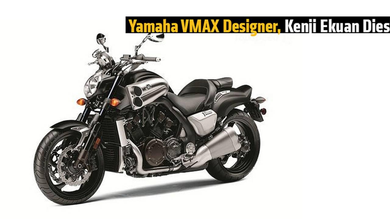Yamaha VMAX Designer Kenji Ekuan Dies