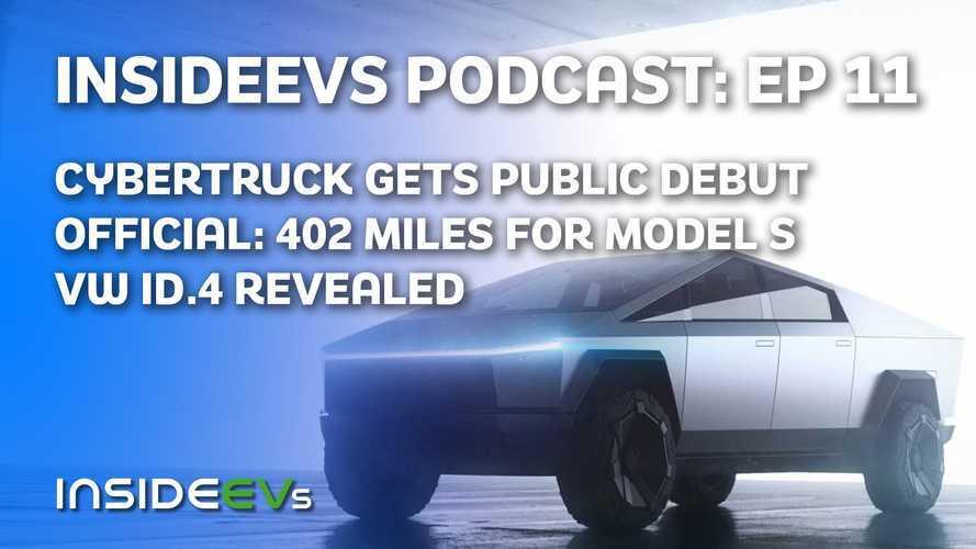 InsideEVs Podcast: Tesla Cybertruck Public Debut, VW ID. 4 Revealed, More