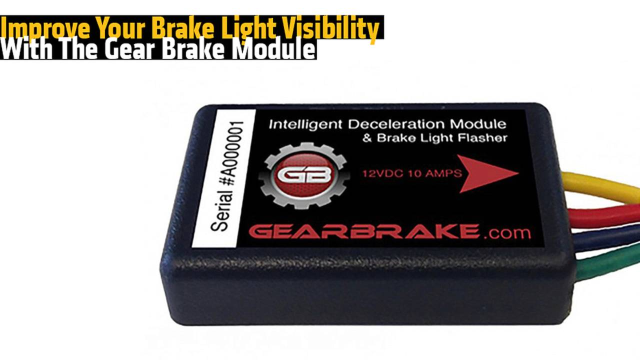 Improve Your Brake Light Visibility With The Gear Brake Module