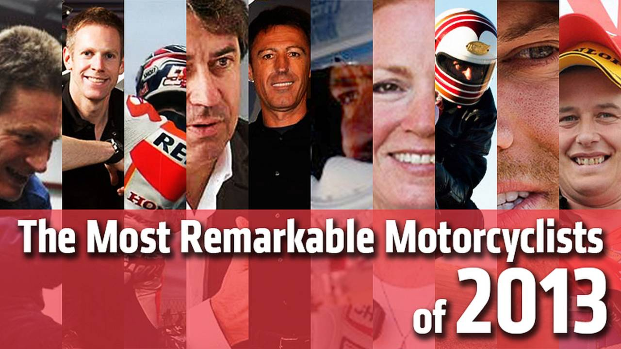 The Most Remarkable Motorcyclists of 2013
