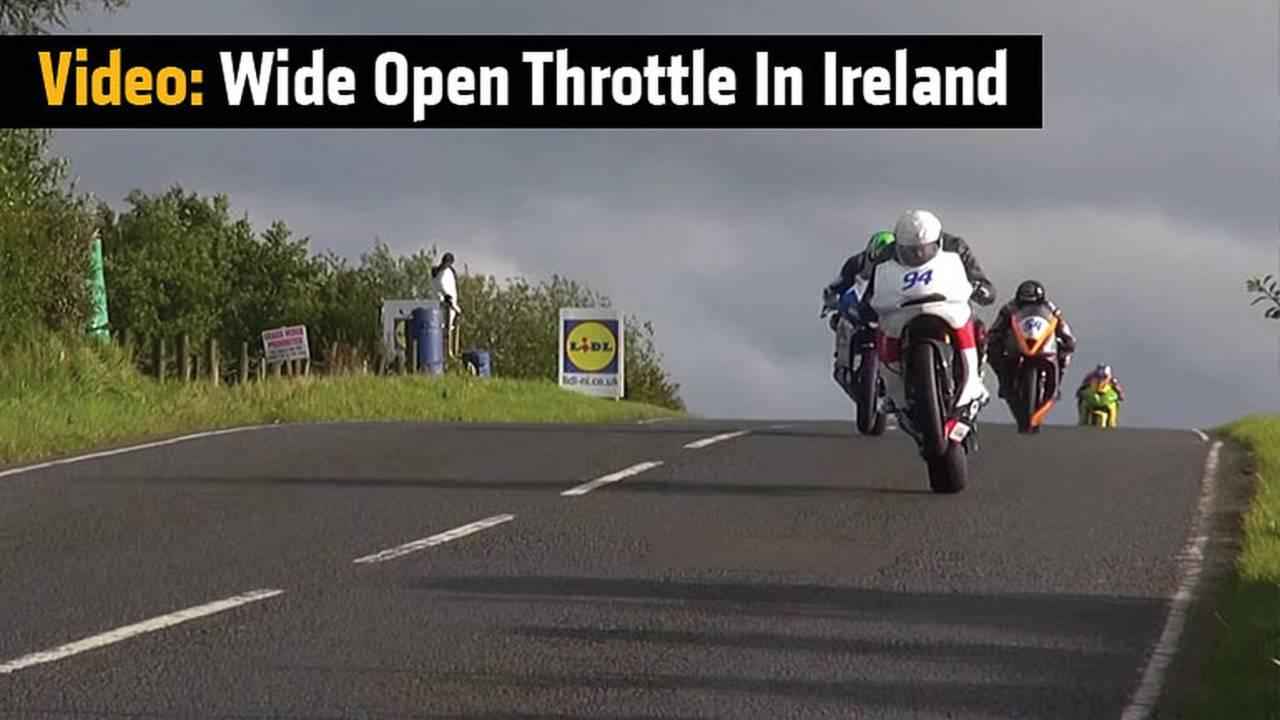 Video: Wide Open Throttle In Ireland