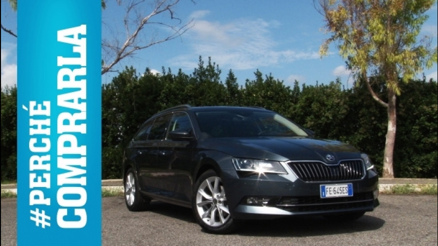 Skoda Superb, perché comprarla… e perché no [VIDEO]