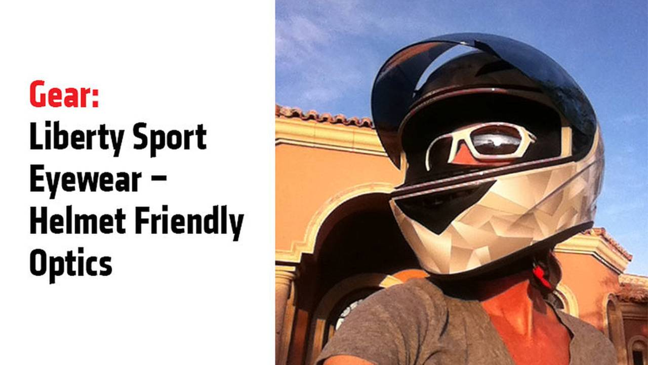 Gear: Liberty Sport Eyewear – Helmet Friendly Optics