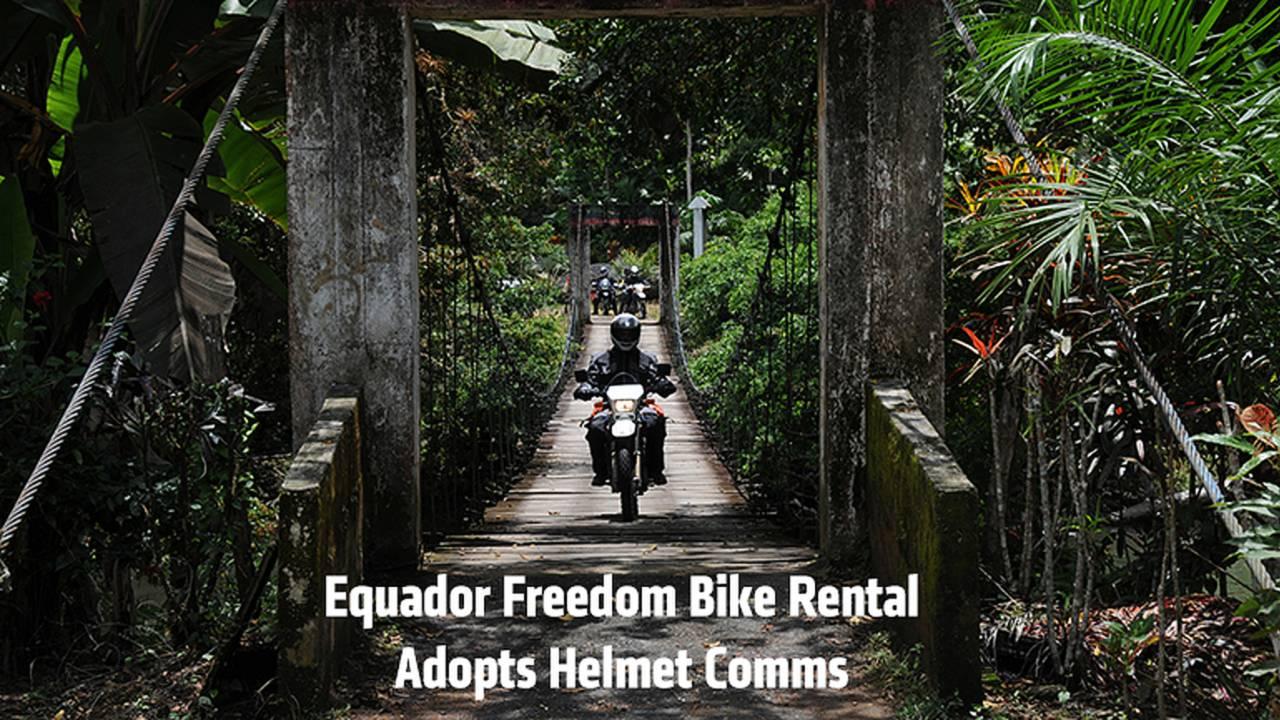 Ecuador Freedom Bike Rental Adopts Helmet Communicators