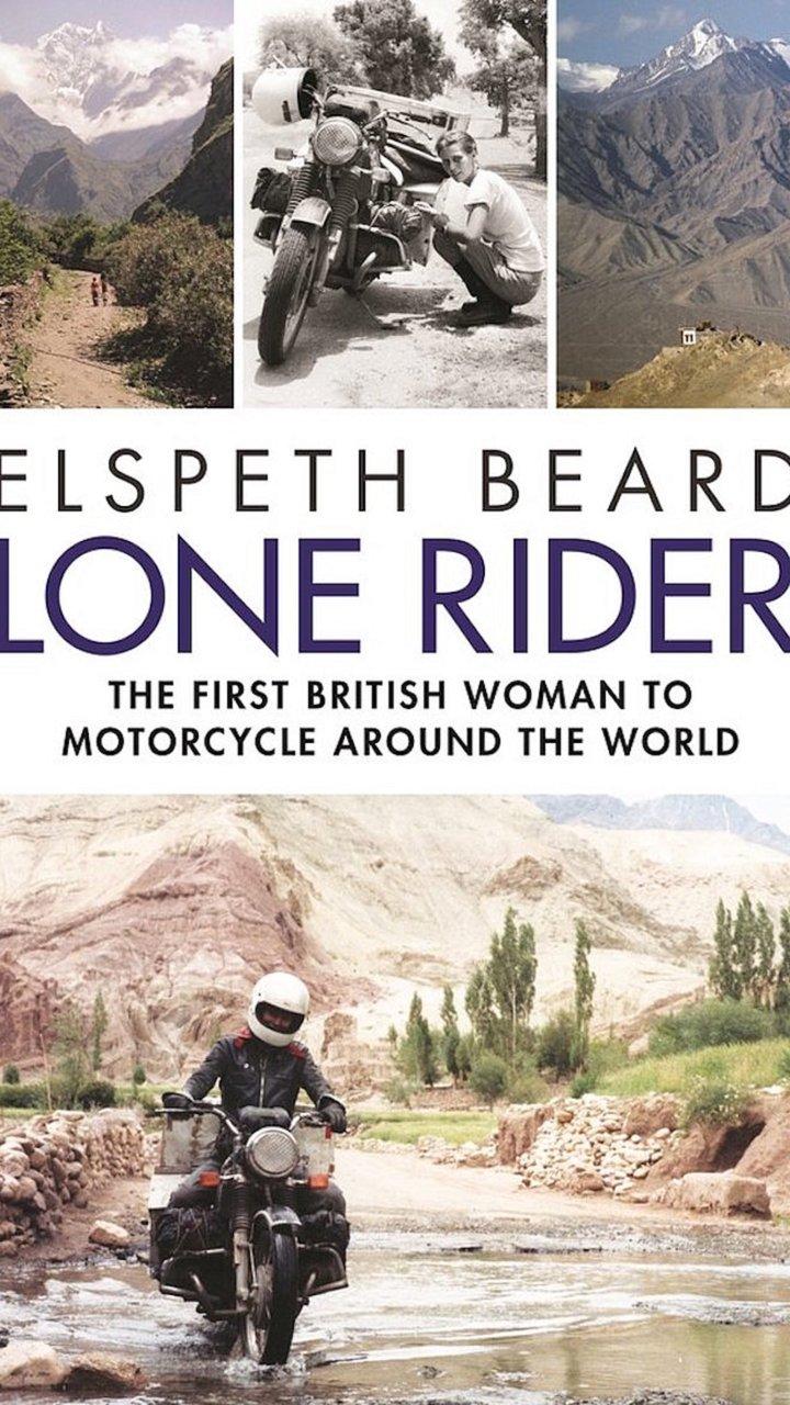 Elspeth Beard's Lone Rider: The First British Women To Motorcycle Around the World