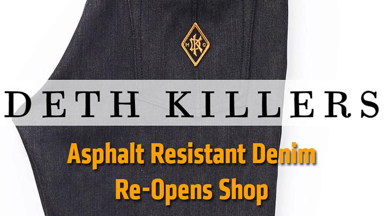 Deth Killers Asphalt Resistant Denim Re-Opens Shop