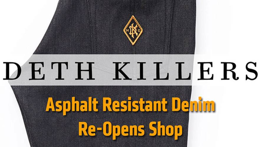 Deth Killers Asphalt Resistant Denim Re-Opens Shop